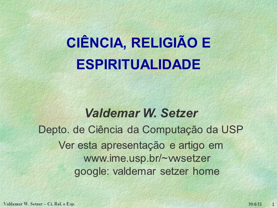 30/6/11 Valdemar W.Setzer – Ci. Rel. e Esp. 2 TÓPICOS 1.