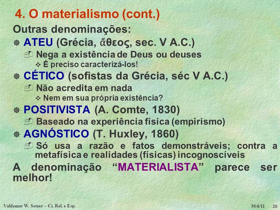30/6/11 Valdemar W.Setzer – Ci. Rel. e Esp. 21 4.