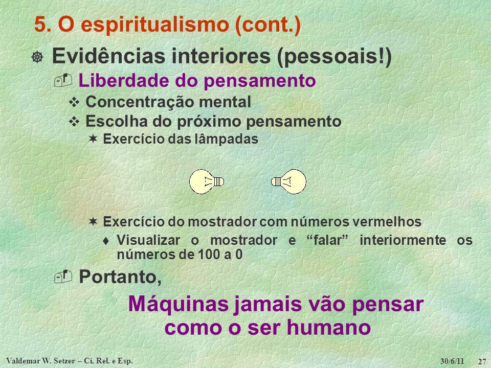 30/6/11 Valdemar W.Setzer – Ci. Rel. e Esp. 28 5.