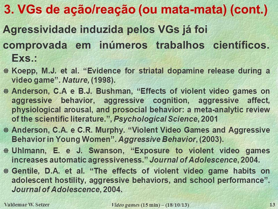 3.VGs de ação/reação (ou mata-mata) (cont.) Funk, J.B.
