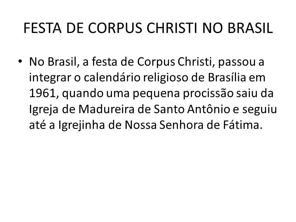 FESTA DE CORPUS CHRISTI NO BRASIL A tradição de enfeitar as ruas surgiu em Ouro Preto, cidade histórica do Interior de Minas Gerais.