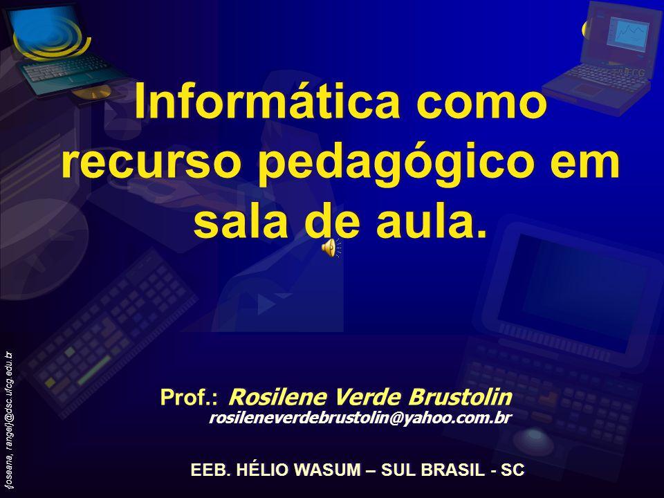 {Joseana,rangel}@dsc.ufcg.edu.br 2 As rápidas transformações sociais, econômicas e tecnológicas do mundo globalizado, exigem novas formas de aprender e conseqüentemente de ensinar.