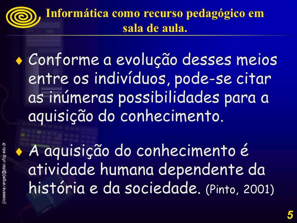 {Joseana,rangel}@dsc.ufcg.edu.br 6 O seu desempenho exige a compreensão da história e organização social, bem como a revisão dos valores e intenção dos seus atos.