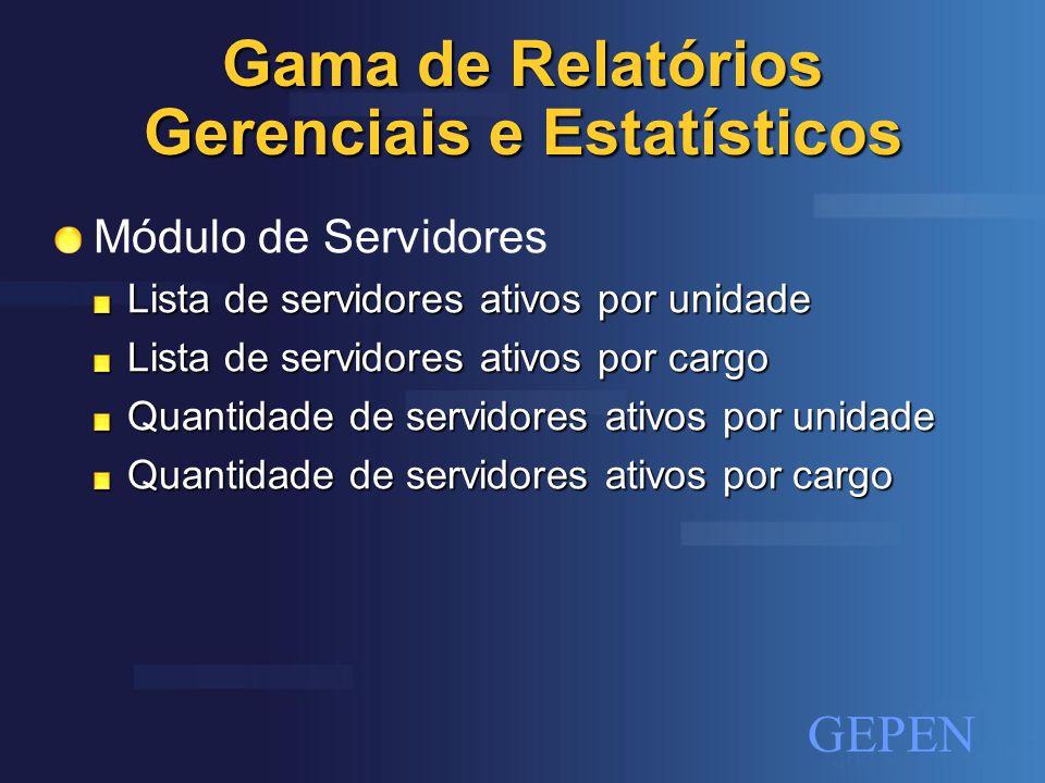 GEPEN Gama de Relatórios Gerenciais e Estatísticos Módulo de Unidades Lista de Unidades Endereços Formas de Contato N de servidores e presos por unidade