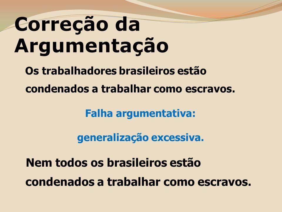 Sugestão A parcela mais pobre da população brasileira permanece condenada a trabalhar pela sobrevivência, muitas vezes sob condições semelhantes às do trabalho escravo.