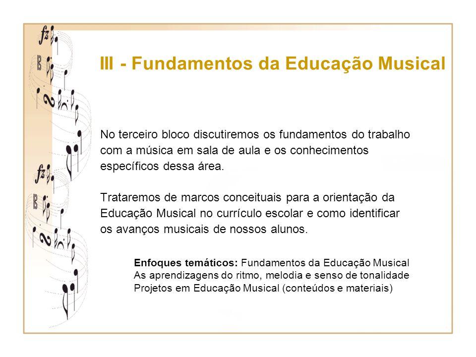 Esperamos que vocês se envolvam muito com as aulas de Música, fiquem encantados com sua própria musicalidade e sintam-se seguros para orientar a educação musical dos seus alunos.
