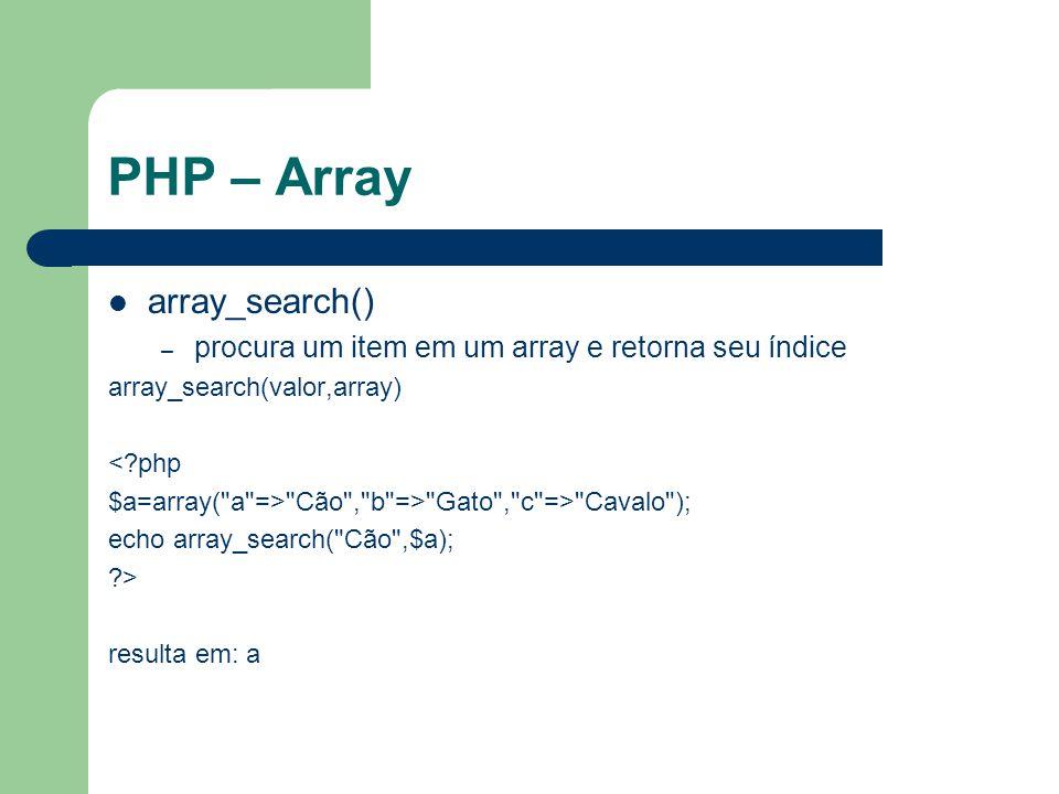 PHP – Array array_slice() – divide um array em vários outros array_slice(array,inicio,comprimento,preservar indices) <?php $a=array(0=> Cão ,1=> Gato ,2=> Cavalo ,3=> Passaro ); print_r(array_slice($a,1,2)); ?> Array ( [0] => Gato [1] => Cavalo )