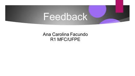 Feedback Ana Carolina Facundo R1 MFC/UFPE.