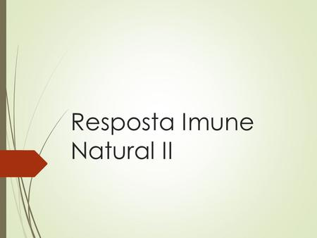 Resposta Imune Natural II