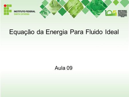 Equação da Energia Para Fluido Ideal