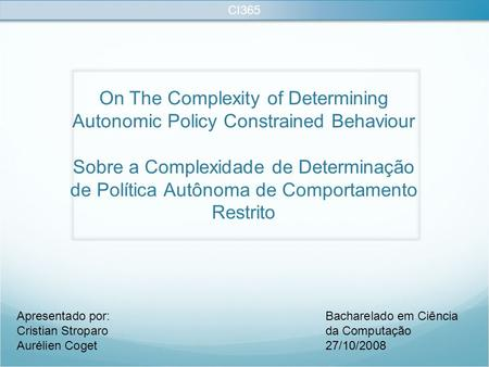On The Complexity of Determining Autonomic Policy Constrained Behaviour Sobre a Complexidade de Determinação de Política Autônoma de Comportamento Restrito.