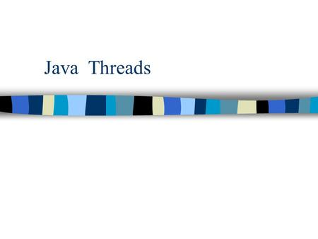 Java Threads.