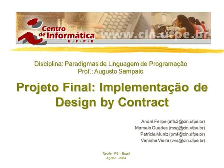 Projeto Final: Implementação de Design by Contract Copyright, 1997 © Dale Carnegie & Associates, Inc. André Felipe Marcelo Guedes