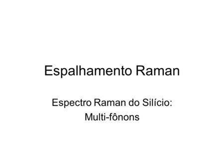 Espectro Raman do Silício: Multi-fônons