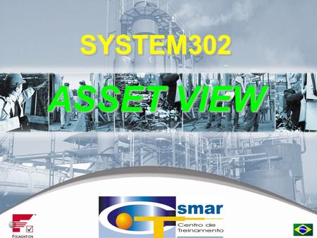 CTS – © 1995 – 2005 SmarSystem302 SYSTEM302 ASSET VIEW SYSTEM302.