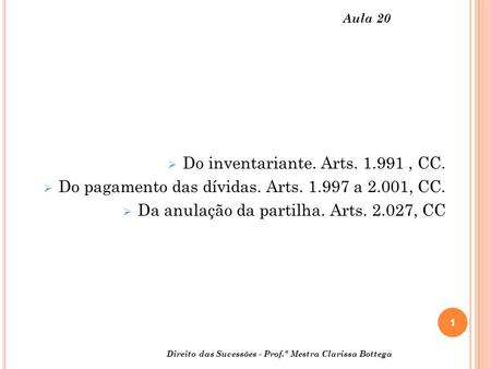 Do inventariante. Arts , CC.