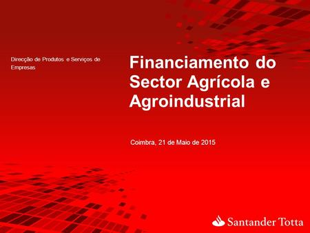 Financiamento do Sector Agrícola e Agroindustrial