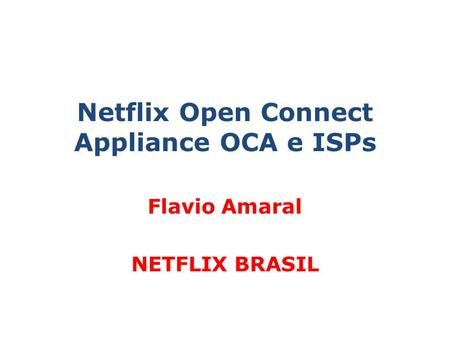 Netflix Open Connect Appliance OCA e ISPs