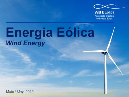 Energia Eólica Wind Energy Maio / May, 2015.