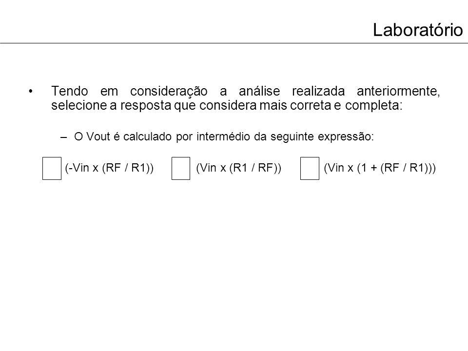 Laboratório No circuito anterior que utiliza a resistência RF=4.7K, mais concretamente, para a situação em que Vin=4.5V, não se verifica o cálculo matemático para a tensão de saída do Amp-Op, porque: O Amp-Op saturou; As fontes de alimentação são simétricas; Qualquer das anteriores é correta.