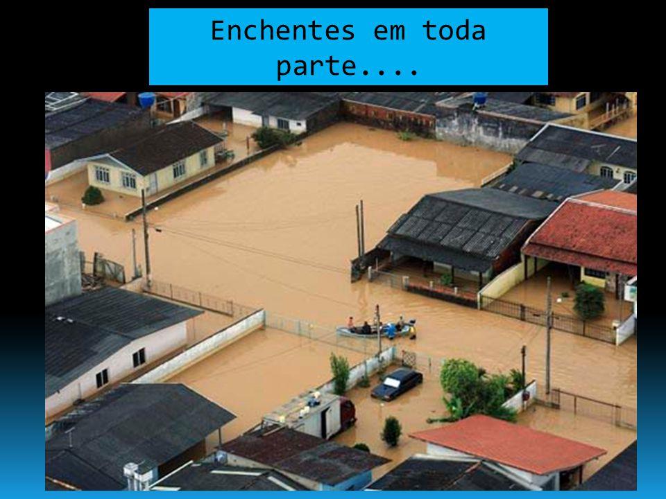 Enchentes viram uma catástrofe....