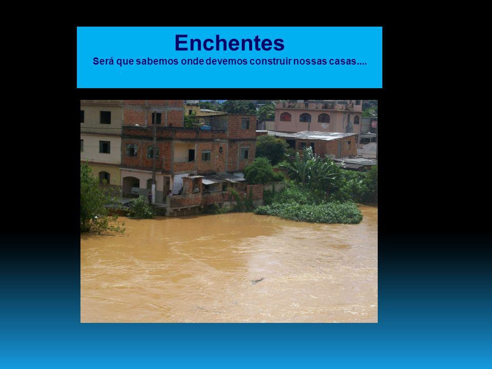 Enchentes nas Cidades Quais são as causas principais deste tipo de enchentes .