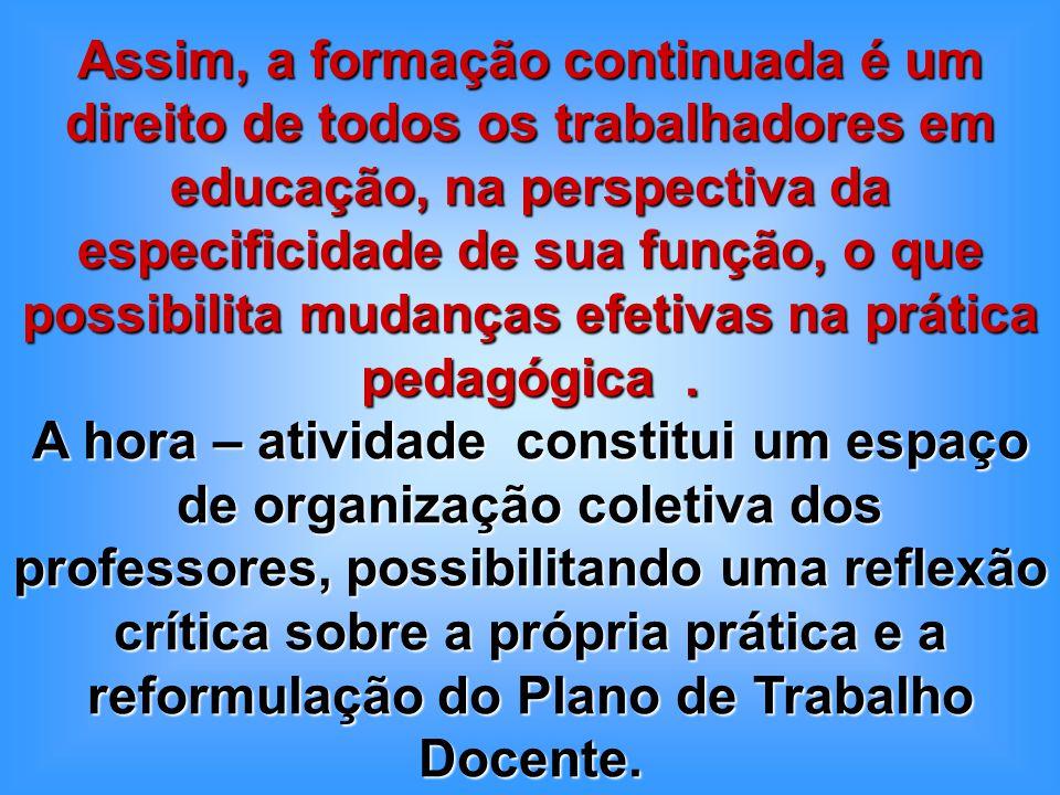 O Projeto Político-Pedagógico da escola deve combater: - a perversa lógica da seletividade, da classificação, da exclusão e da discriminação...