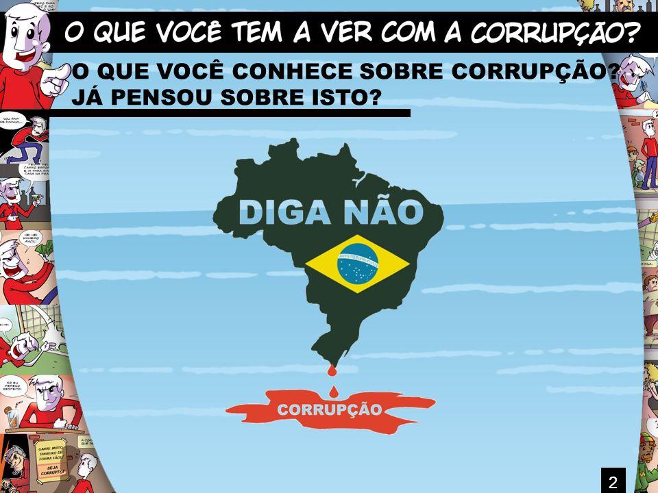 3 Corrupção Ato de obter vantagem e/ou fazer uso do dinheiro público para o seu próprio interesse.