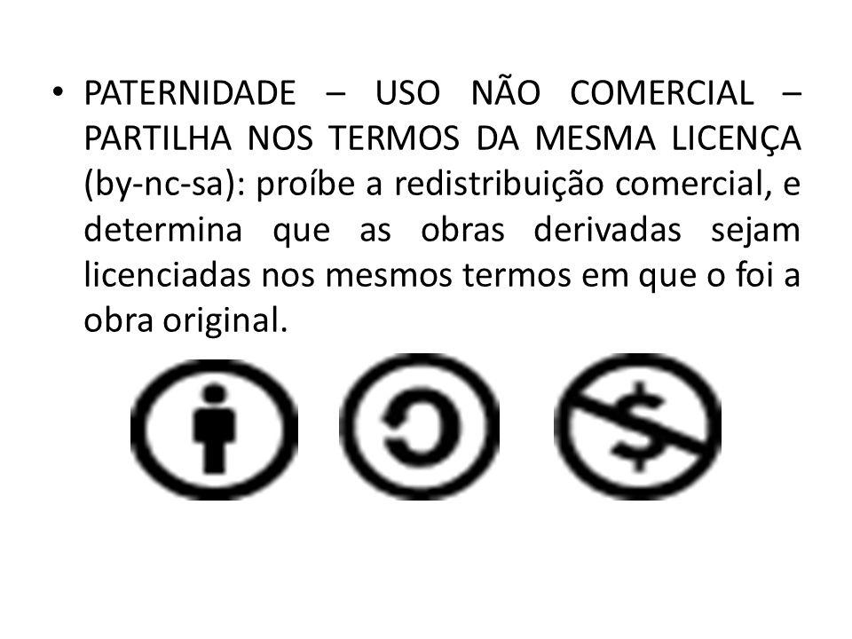 PATERNIDADE – USO NÃO COMERCIAL – PROIBIÇÃO DE REALIZAÇÃO DE OBRAS DERIVADAS (by-nc-nd): é a licença menos permissiva; permite apenas a redistribuição.