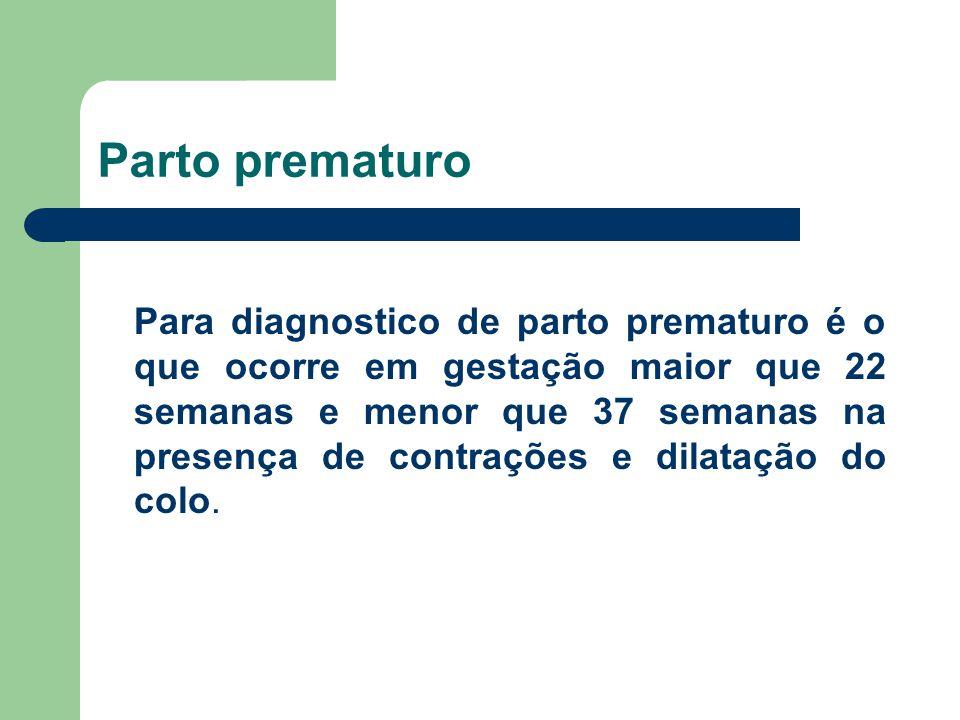 Parto prematuro No curso da gravidez o parto prematuro continua sendo um desafio para o obstetra em decorrência das condutas frente a um parto prematuro.