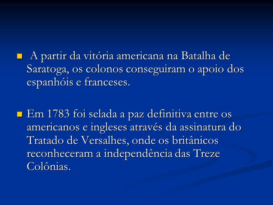 As Influências provocadas pela Revolução Americana Processo emancipacionista das colônias americanas hispânicas e portuguesa.