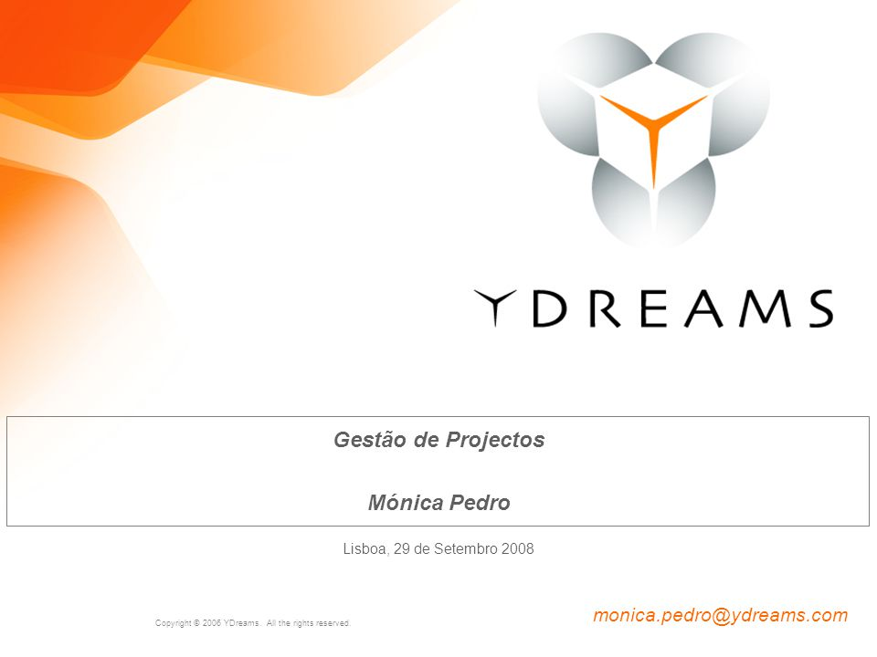 Copyright © 2006 YDreams.All the rights reserved.