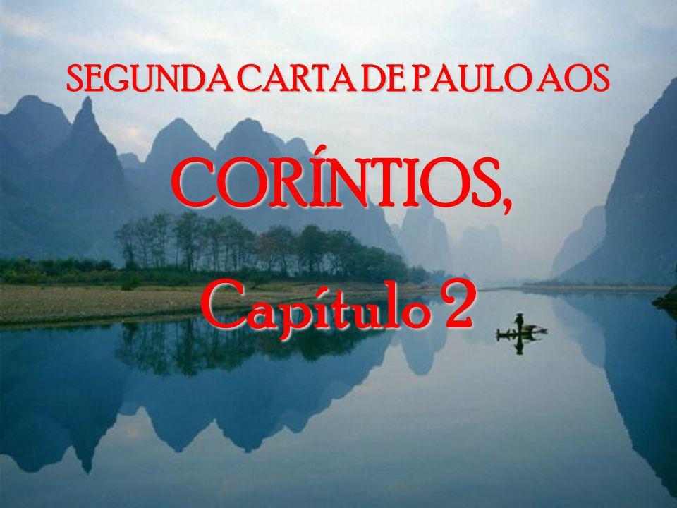 SEGUNDA CARTA DE PAULO AOS CORÍNTIOS, CORÍNTIOS, Capítulo 2