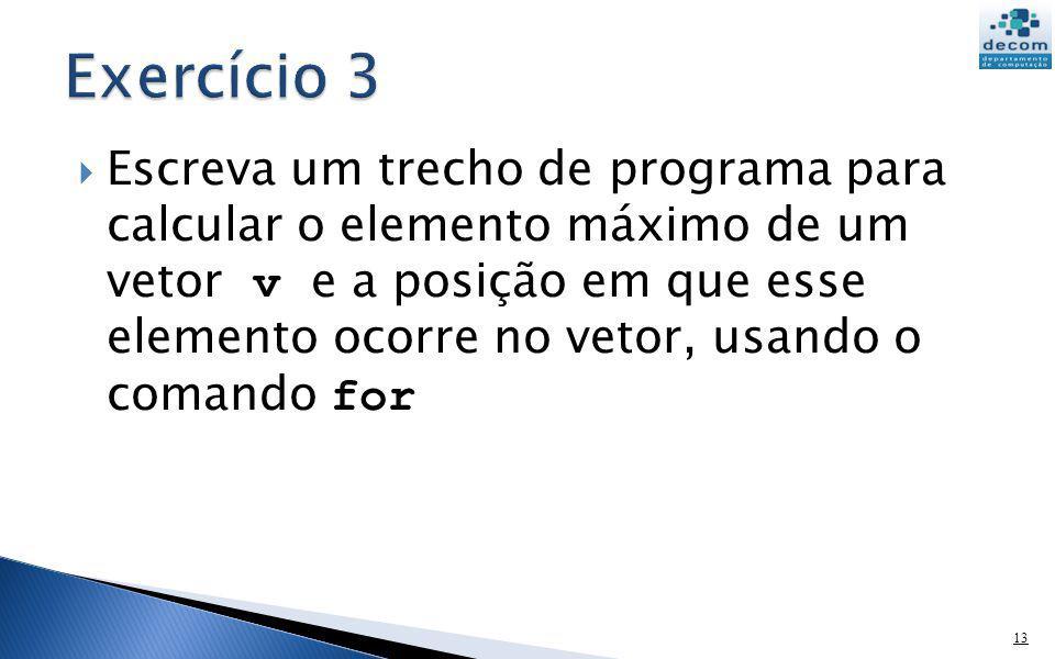 maximo = -%inf; pos = 0; for k = 1:length(v) if v(k) > maximo then maximo = v(k); pos = k end