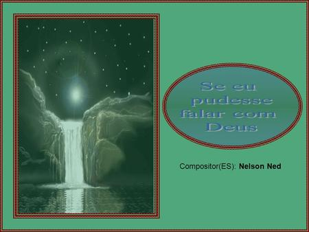 Compositor(ES): Nelson Ned