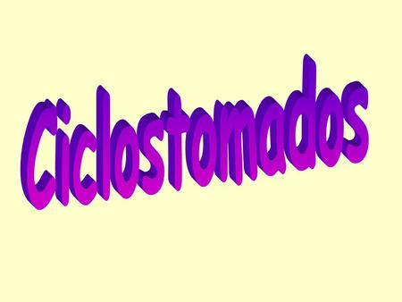 Ciclostomados.