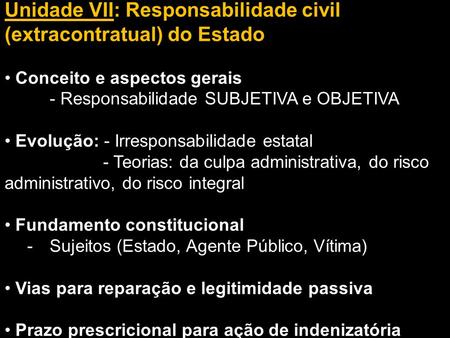 Unidade VII: Responsabilidade civil (extracontratual) do Estado