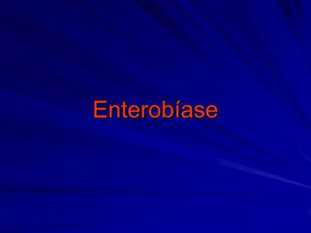 Enterobíase.