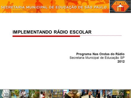 IMPLEMENTANDO RÁDIO ESCOLAR