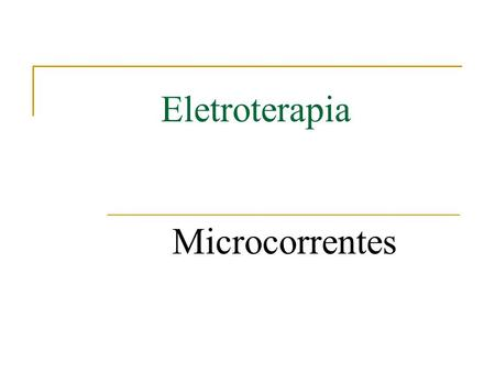 Eletroterapia Microcorrentes.