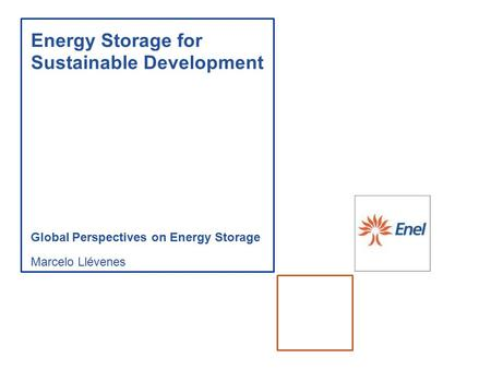 Energy Storage for Sustainable Development Global Perspectives on Energy Storage Marcelo Llévenes.