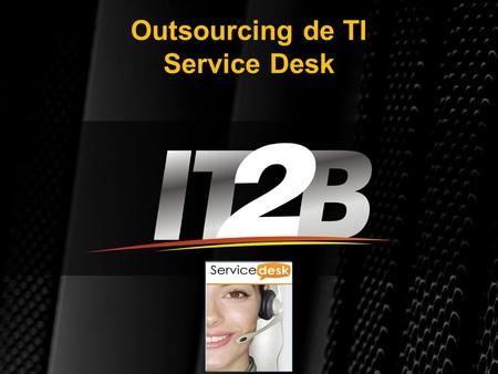 Outsourcing de TI Service Desk
