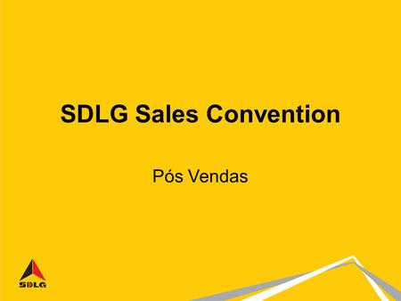SDLG Sales Convention Pós Vendas. Pós Vendas, como diferencial competitivo no mercado de pás carregadeiras no seguimento simple tech na América Latina.
