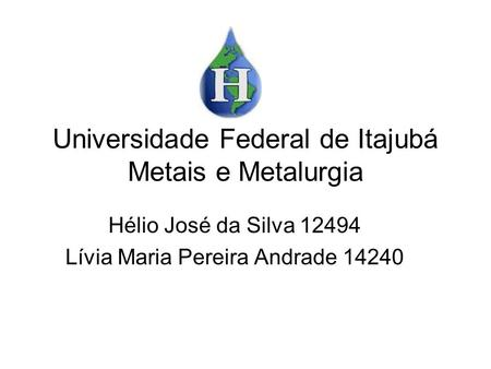 Universidade Federal de Itajubá Metais e Metalurgia