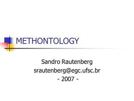 METHONTOLOGY Sandro Rautenberg - 2007 -