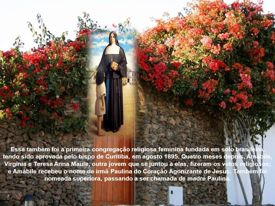 Essa também foi a primeira congregação religiosa feminina fundada em solo brasileiro, tendo sido aprovada pelo bispo de Curitiba, em agosto 1895.
