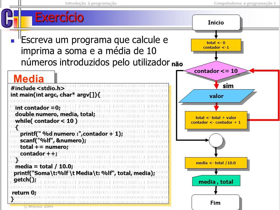 Introdução à programaçãoComputadores e programação I © M@nso 2004 Repetição – for Linguagem Estruturada PARA DE ATE PASSO Instrução 1 Instrução 2 Instrução 3...