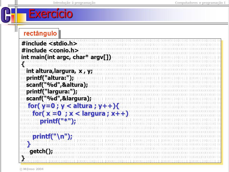 © M@nso 2003 Introdução à programaçãoComputadores e programação I Repetição com controlo final Do while