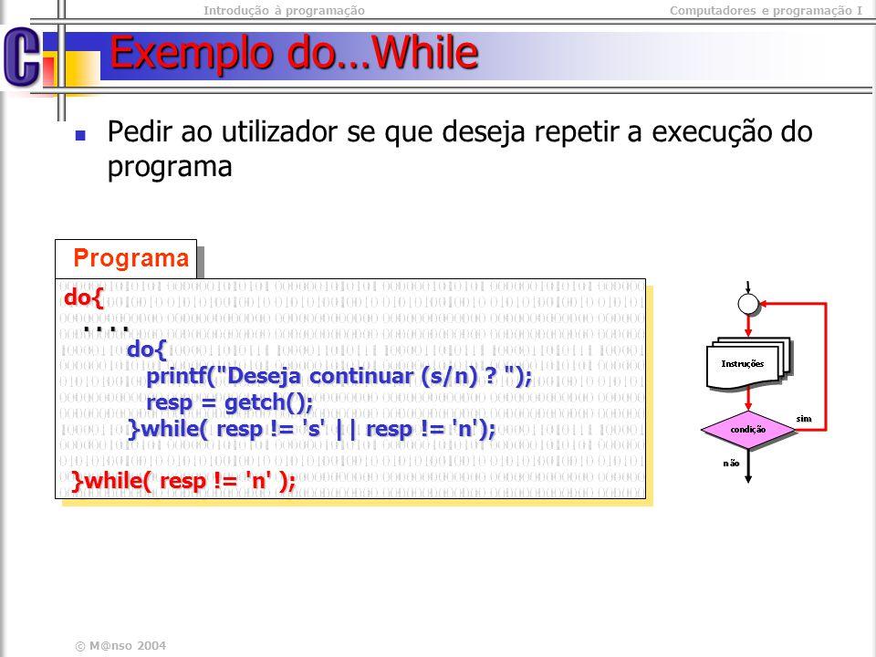 © M@nso 2003 Introdução à programaçãoComputadores e programação I Alteração do fluxo do programa Quebra de ciclos