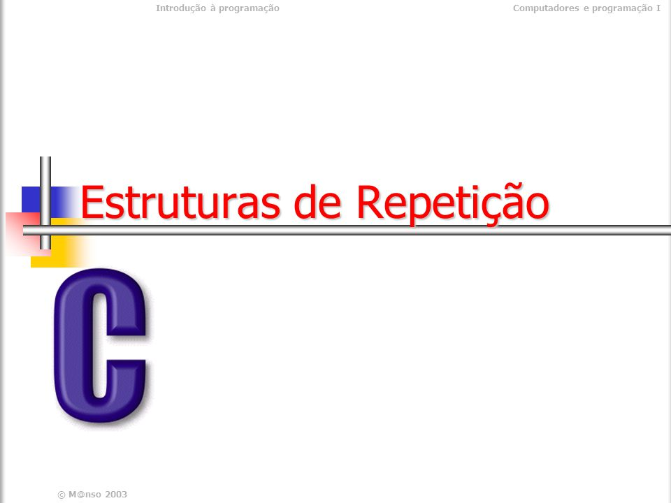 Introdução à programaçãoComputadores e programação I © M@nso 2004 Exercício Construir um programa que imprima os números de 1 a 10 Contador #include #include int main(int argc, char* argv[]) {printf( 1\n );printf( 2\n );printf( 3\n );printf( 4\n );printf( 5\n );printf( 6\n );printf( 7\n );printf( 8\n );printf( 9\n );printf( 10\n );} #include #include int main(int argc, char* argv[]) {printf( 1\n );printf( 2\n );printf( 3\n );printf( 4\n );printf( 5\n );printf( 6\n );printf( 7\n );printf( 8\n );printf( 9\n );printf( 10\n );} Ecrã 1234567891012345678910